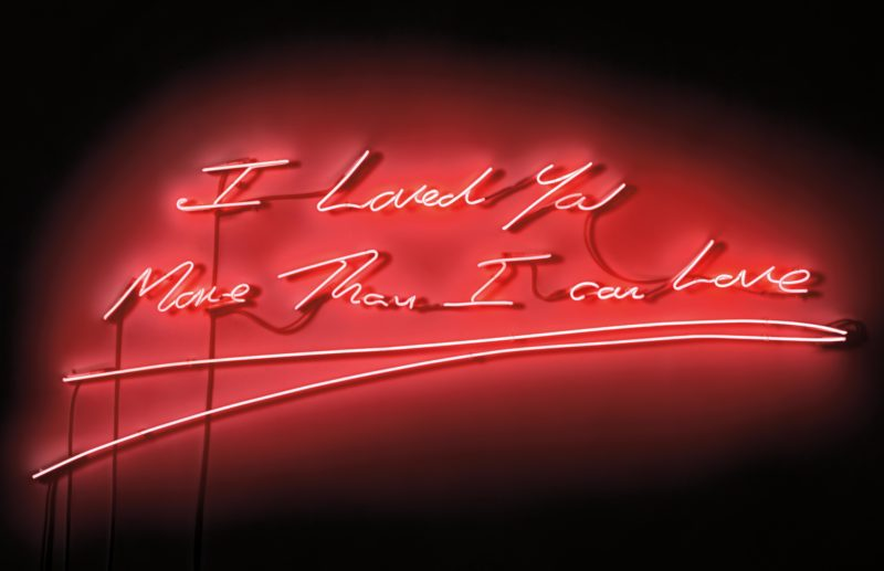 Tracey Emin - I Loved You More Than I Can Love, 2009, Neon, 76.2 × 191.7 cm