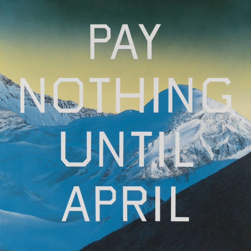 Ed Ruscha - Pay Nothing Until April, 2003, Acrylic paint on canvas, 152,7 x 152,5 cm