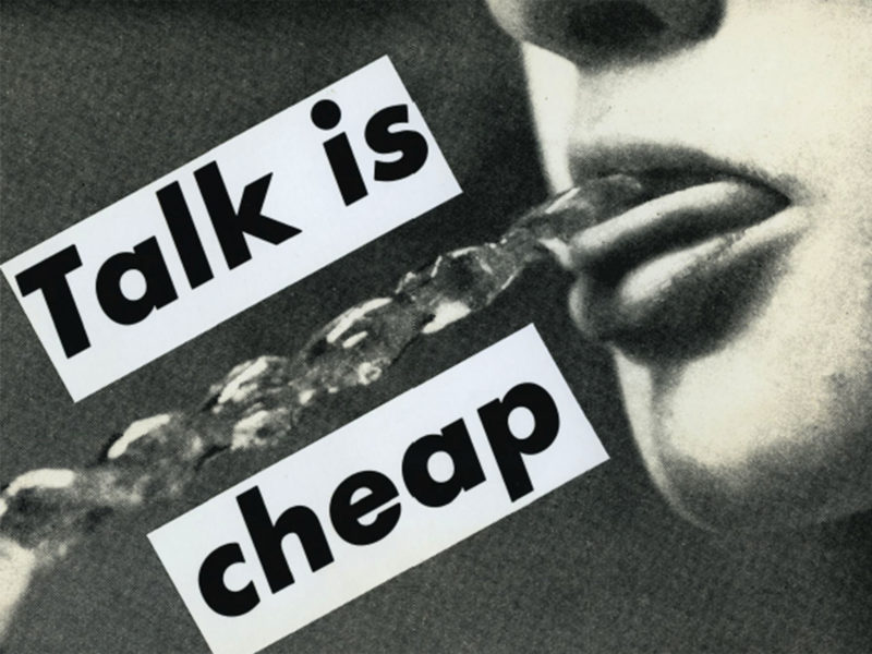 Barbara Kruger - Talk Is Cheap, 1985