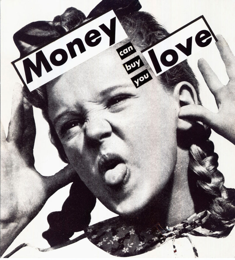 Barbara Kruger - Untitled (Money can buy you love), 1985