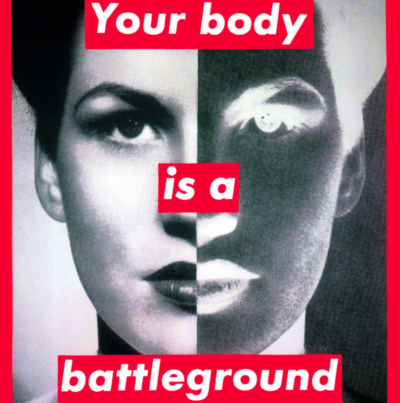 Barbara Kruger - Untitled (Your body is a battleground), 1989