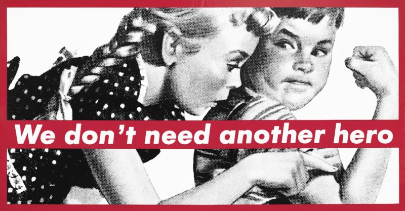 Barbara Kruger - We don't need another hero, 1985