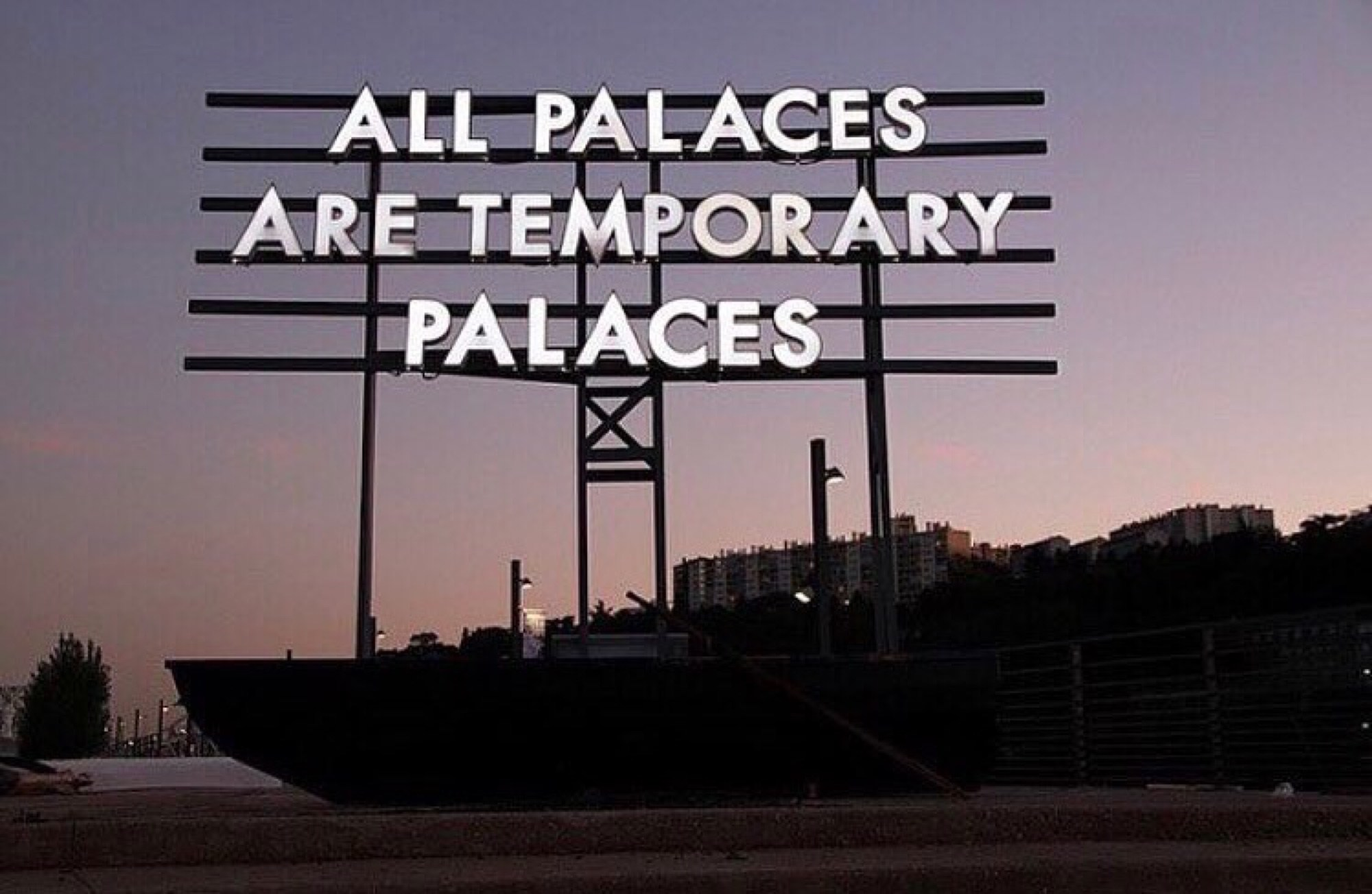 Robert Montgomery – All Palaces Are Temporary Places, Docks Art Fair Lyon, 2011