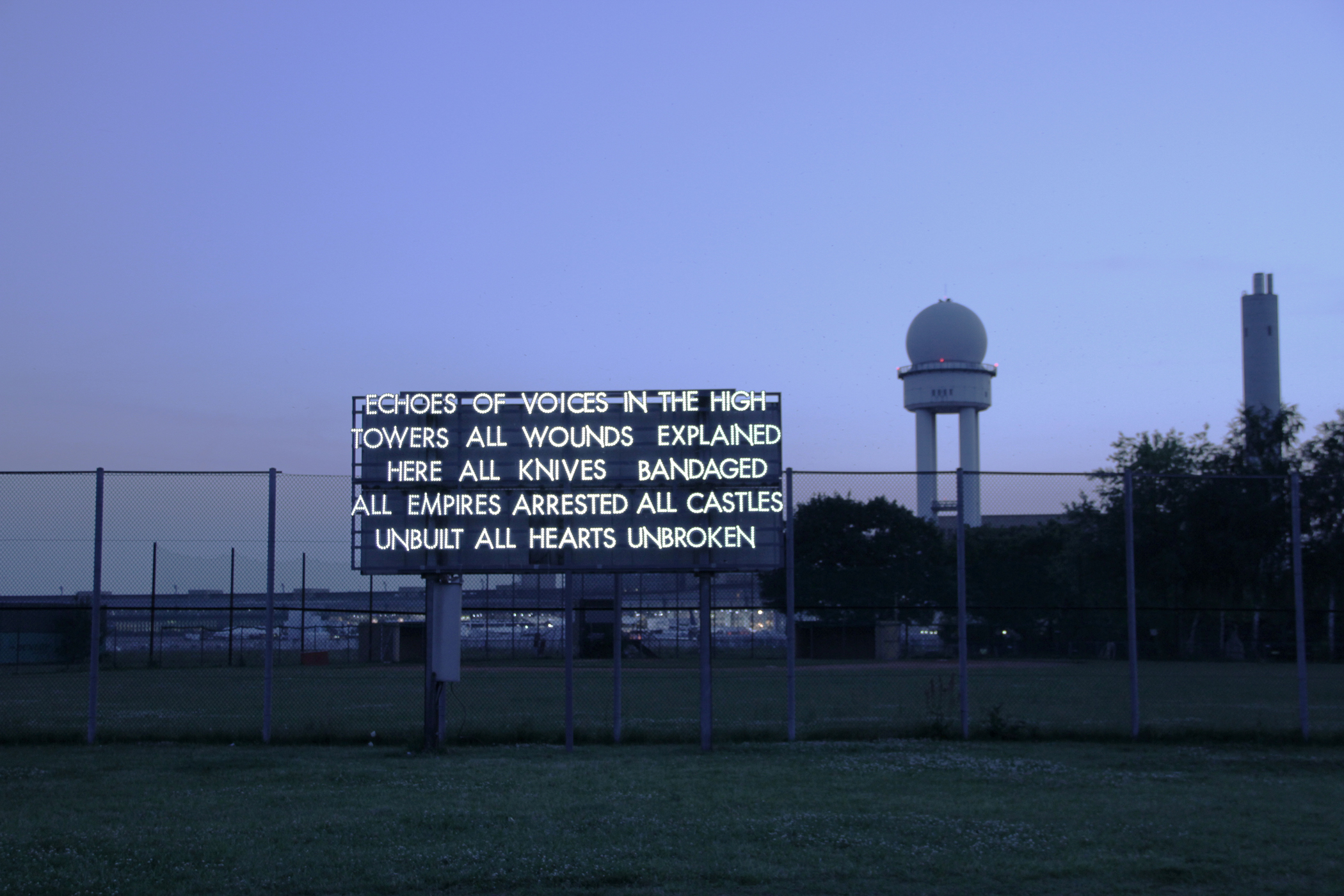 Robert Montgomery - Echoes of voices in the high towers all wounds explained here all knives bandaged all empires arrested all castles unbuilt all hearts unbroken, 2012, Berlin, Germany