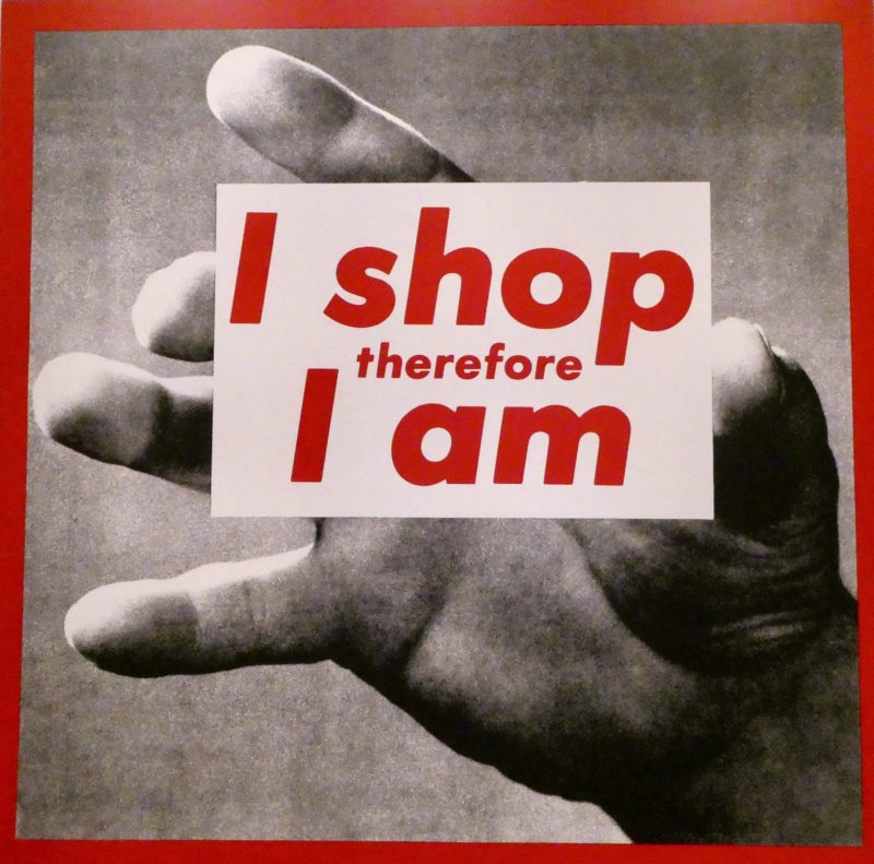 Barbara Kruger – I shop therefore I am, 1987, screenprint on vinyl, 125 x 125 cm