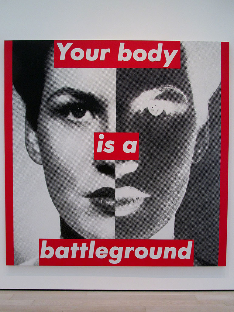 Barbara Kruger - Your body is a battleground