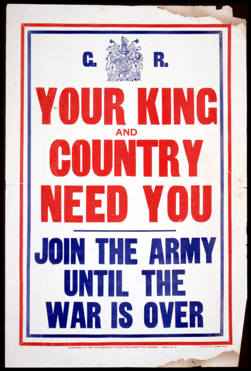 Your King and country need you. Join the army until the war is over, 1914